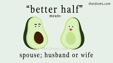better half meaning, definition, examples, origin, synonyms